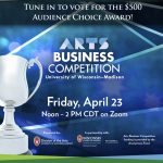 Arts Business Competition Friday April 23 noon to 2pm CDT on Zoom