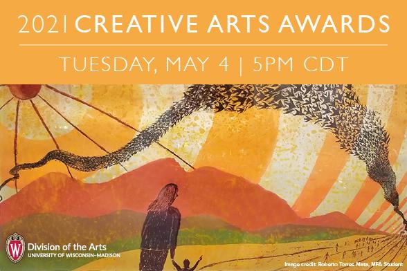 2021 Creative Arts Awards Tuesday, May 4, 5pm CDT
