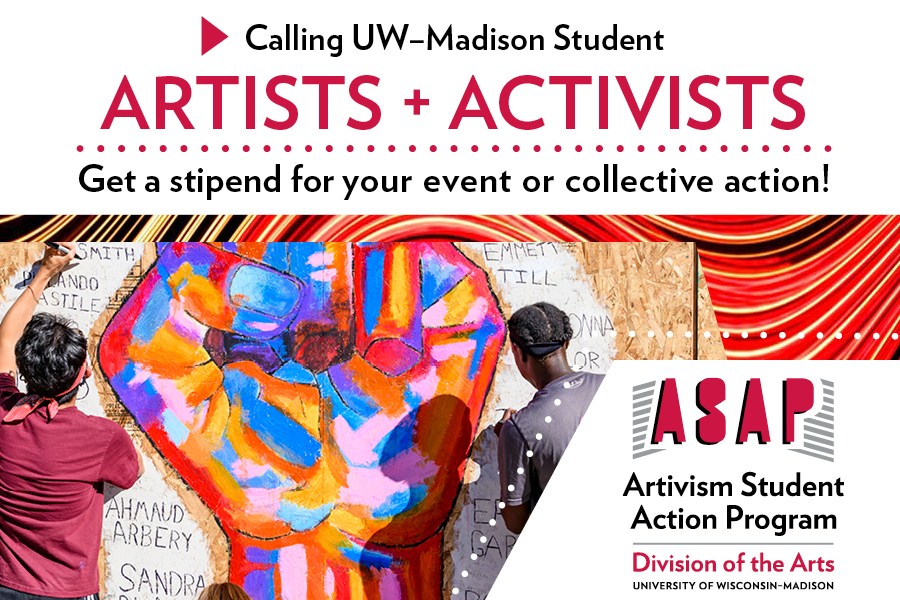Calling UW–Madison Student Artists + Activists! Get a stipend for your event or collective action!